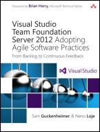 Visual Studio Team Foundation Server 2012 Adopting Agile Software Practices